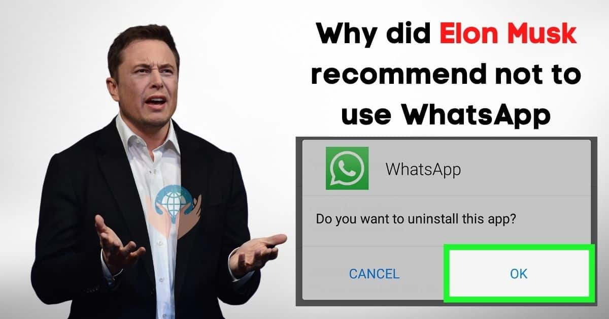 Elon Musk Recommend don't use WhatsApp